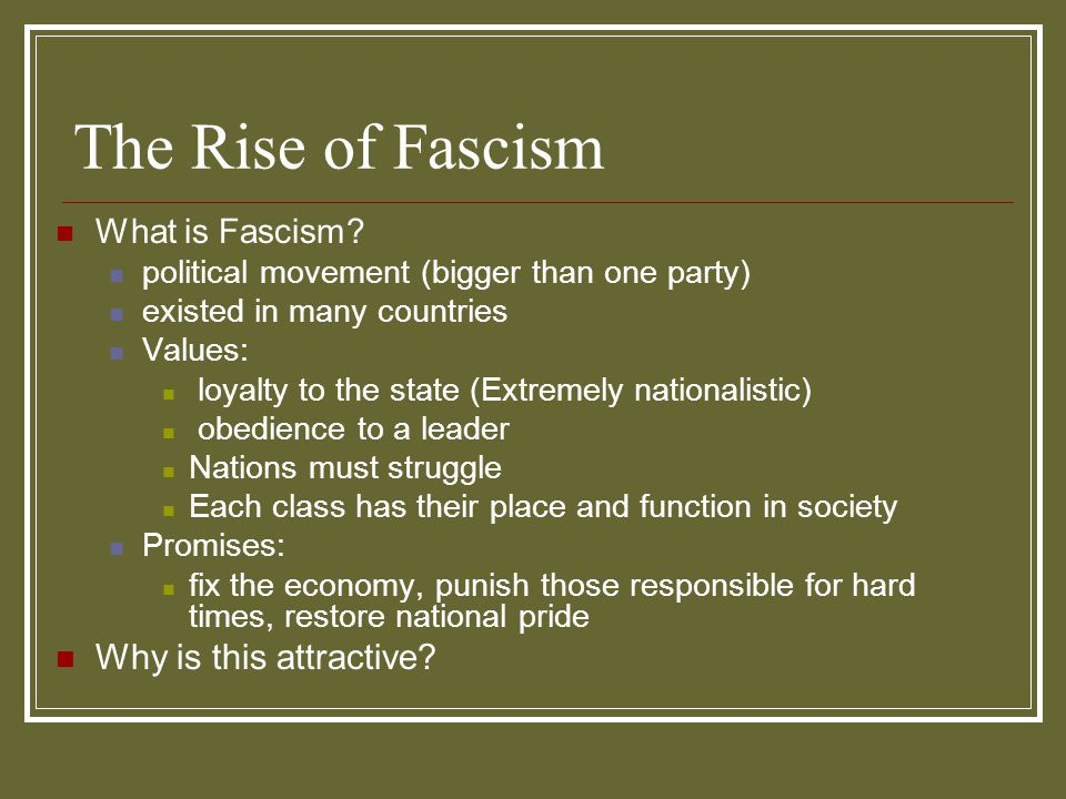 The Rise of Fascism Why is this attractive What is Fascism