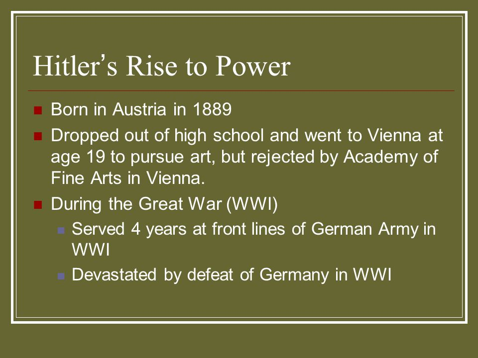Hitler's Rise to Power Born in Austria in 1889