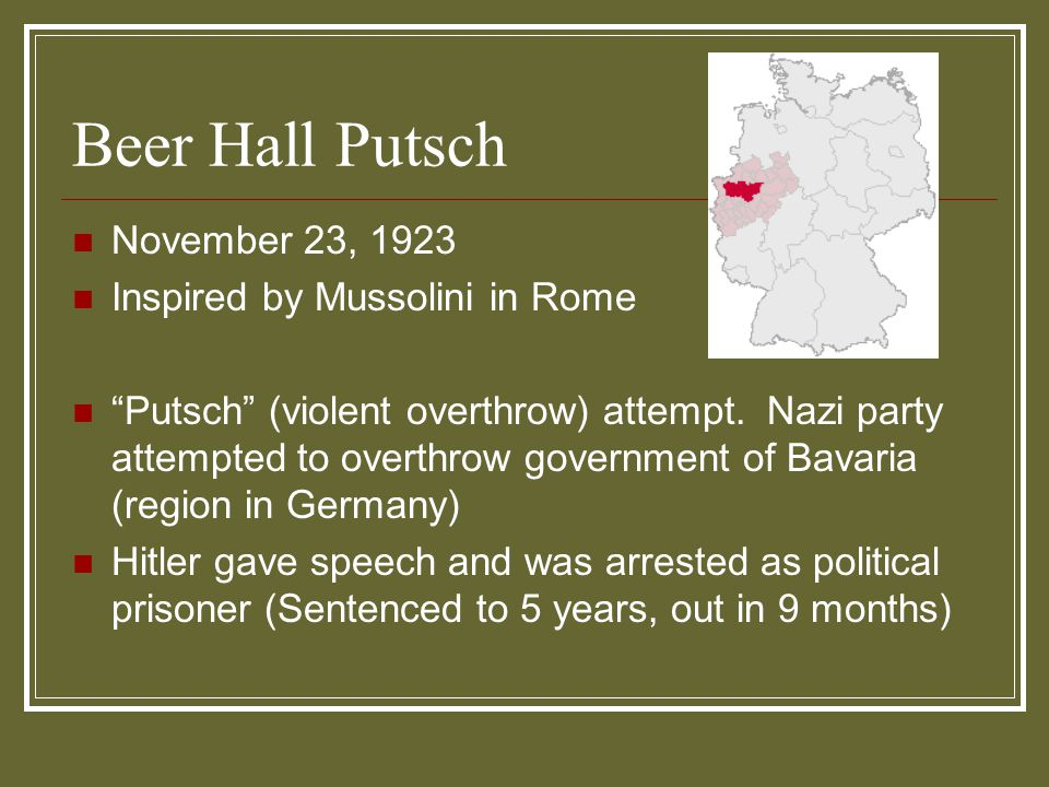 Beer Hall Putsch November 23, 1923 Inspired by Mussolini in Rome