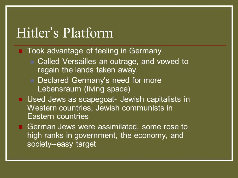 Hitler's Platform Took advantage of feeling in Germany