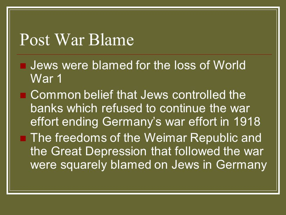 Post War Blame Jews were blamed for the loss of World War 1