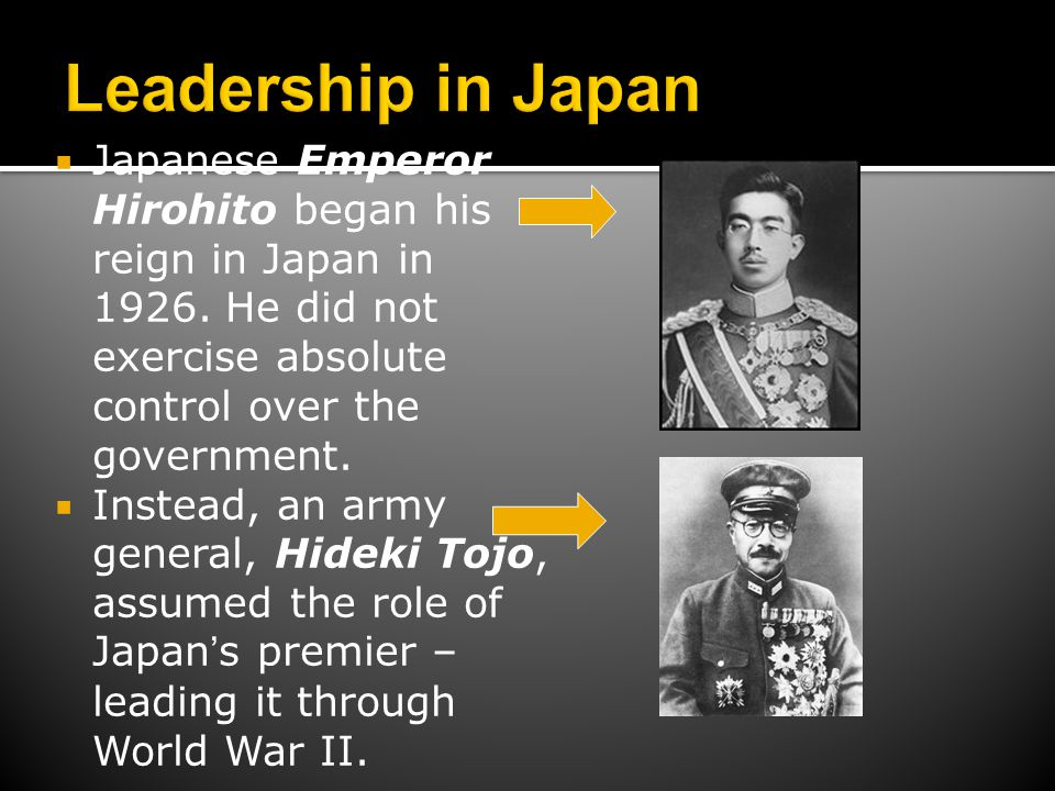 Leadership in Japan Japanese Emperor Hirohito began his reign in Japan in 1926. He did not exercise absolute control over the government.
