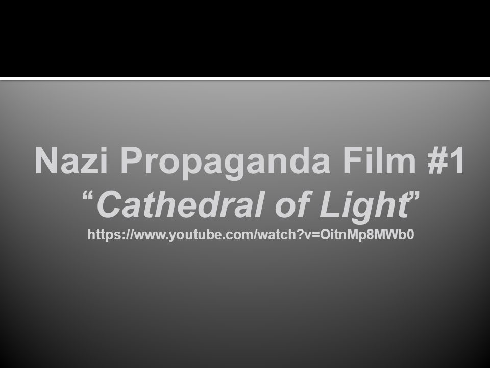 Nazi Propaganda Film #1 Cathedral of Light