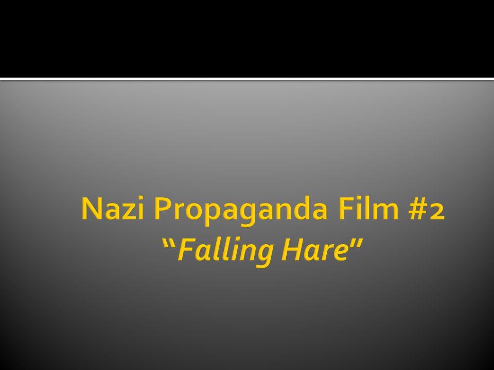 Nazi Propaganda Film #2 Falling Hare
