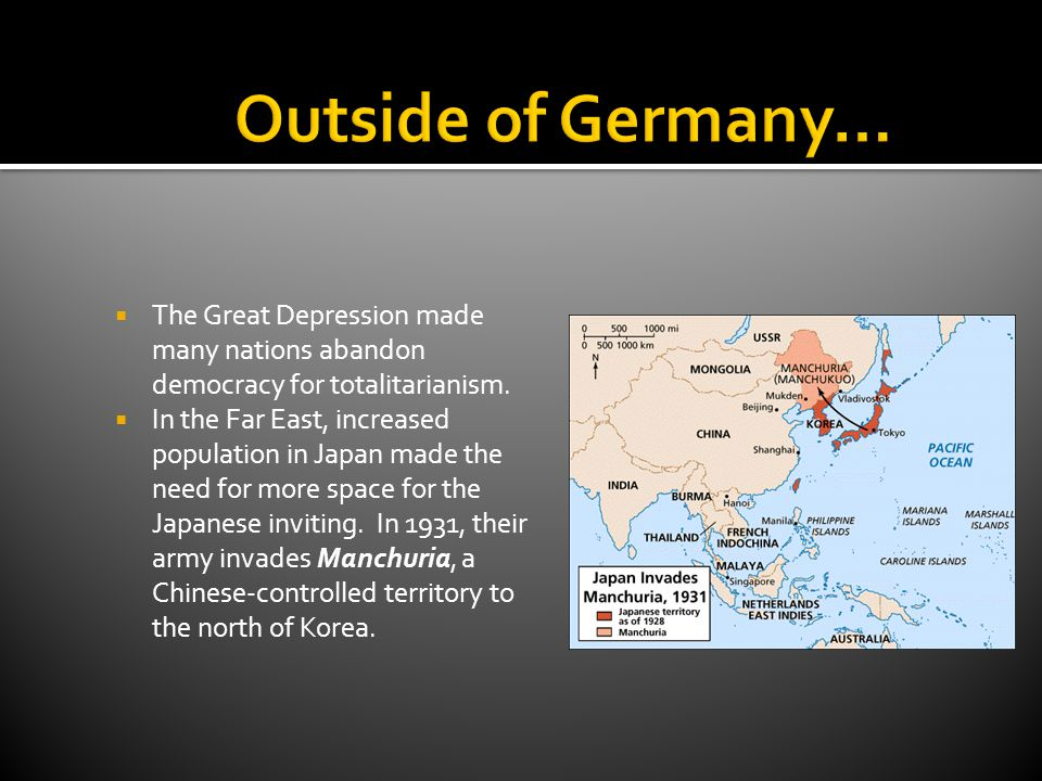 Outside of Germany… The Great Depression made many nations abandon democracy for totalitarianism.