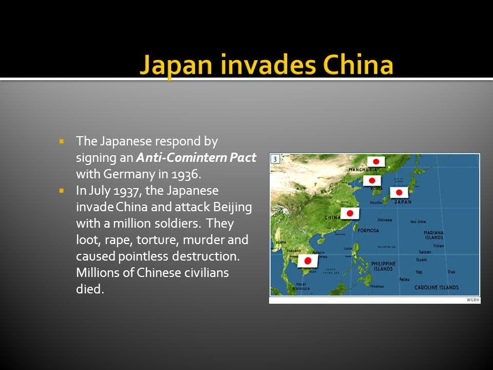 Japan invades China The Japanese respond by signing an Anti-Comintern Pact with Germany in 1936.
