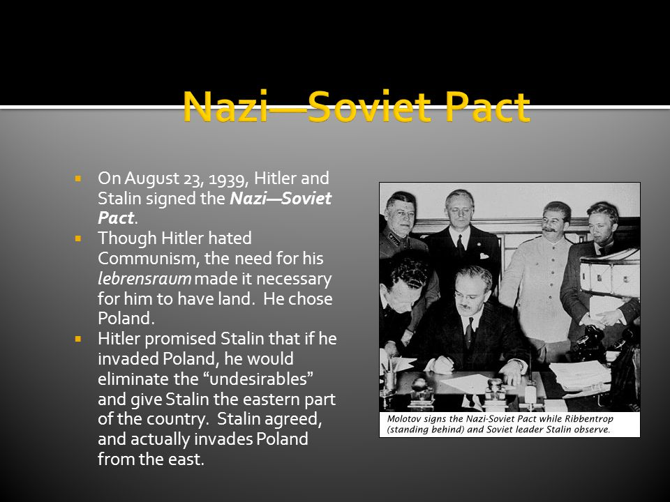 Nazi—Soviet Pact On August 23, 1939, Hitler and Stalin signed the Nazi—Soviet Pact.