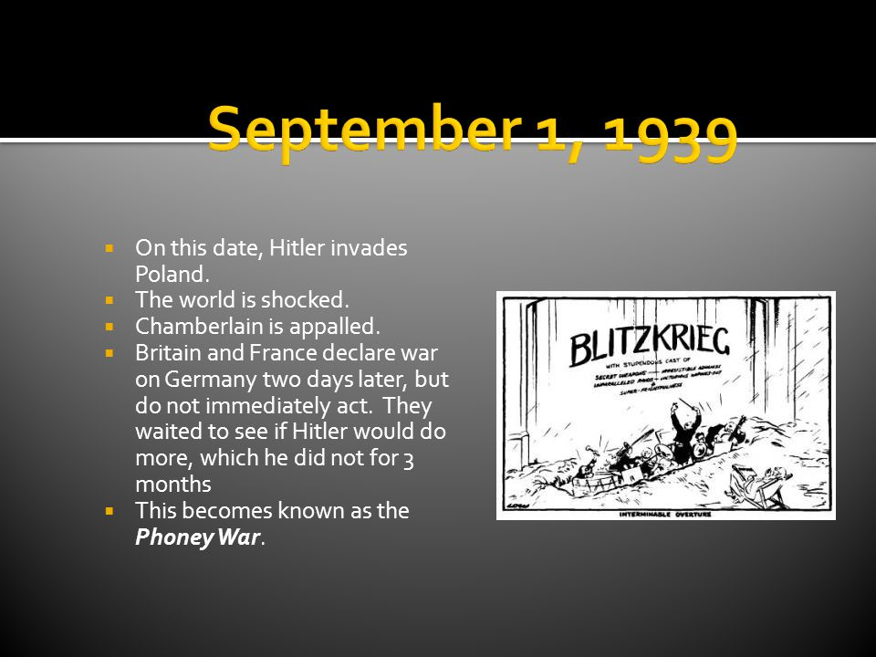 September 1, 1939 On this date, Hitler invades Poland.