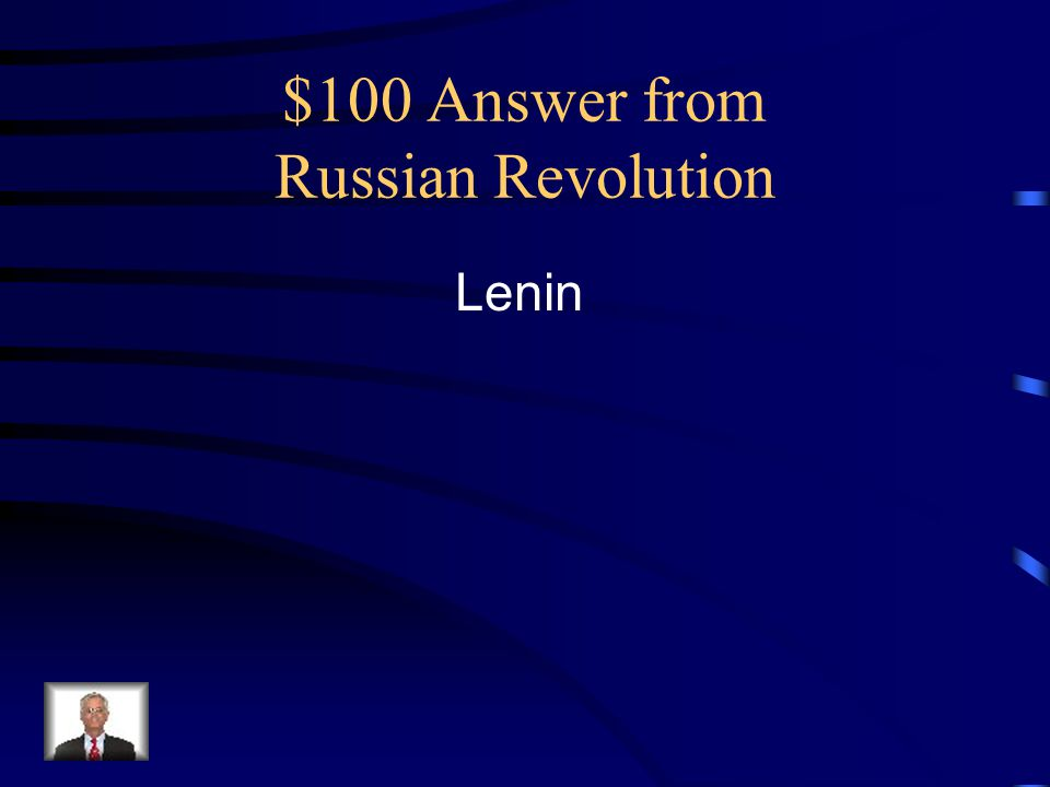 $100 Answer from Russian Revolution