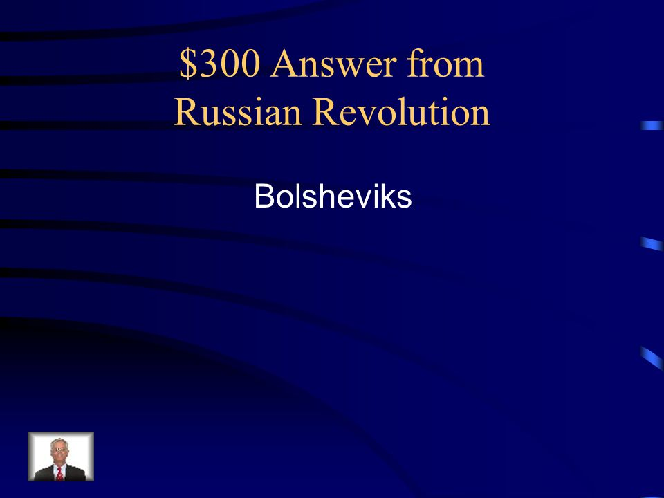$300 Answer from Russian Revolution