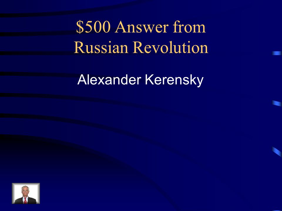 $500 Answer from Russian Revolution