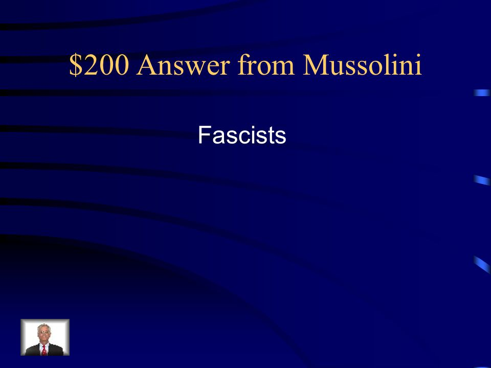 $200 Answer from Mussolini