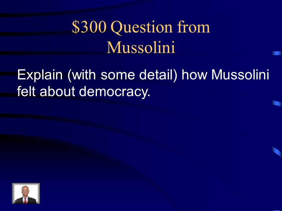 $300 Question from Mussolini