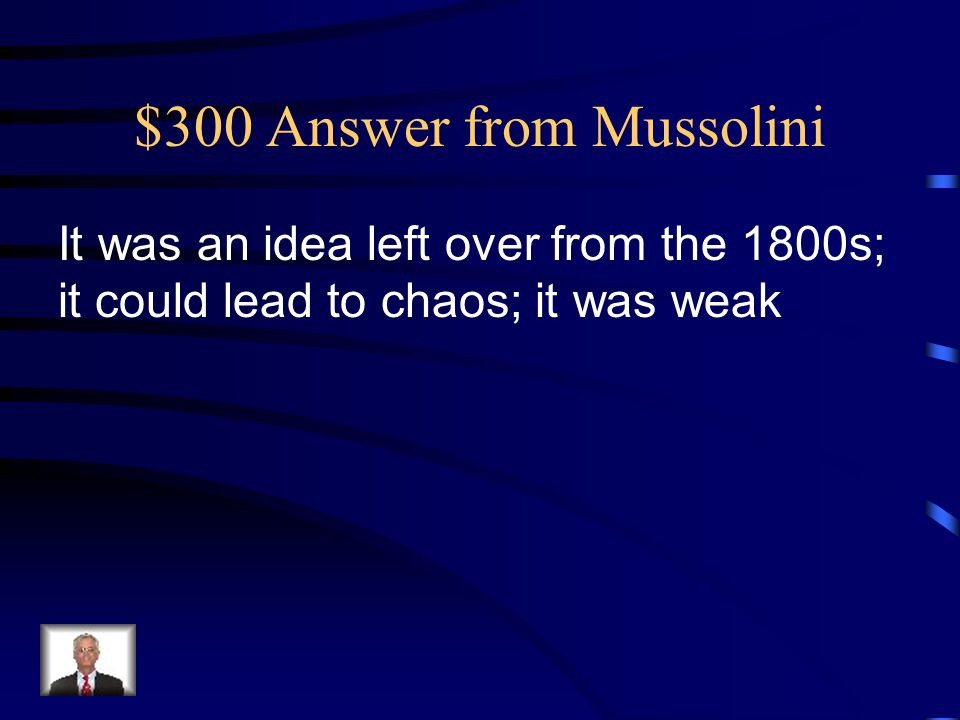 $300 Answer from Mussolini