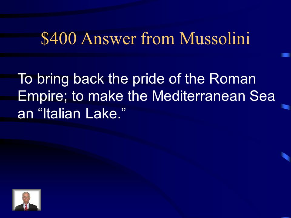 $400 Answer from Mussolini
