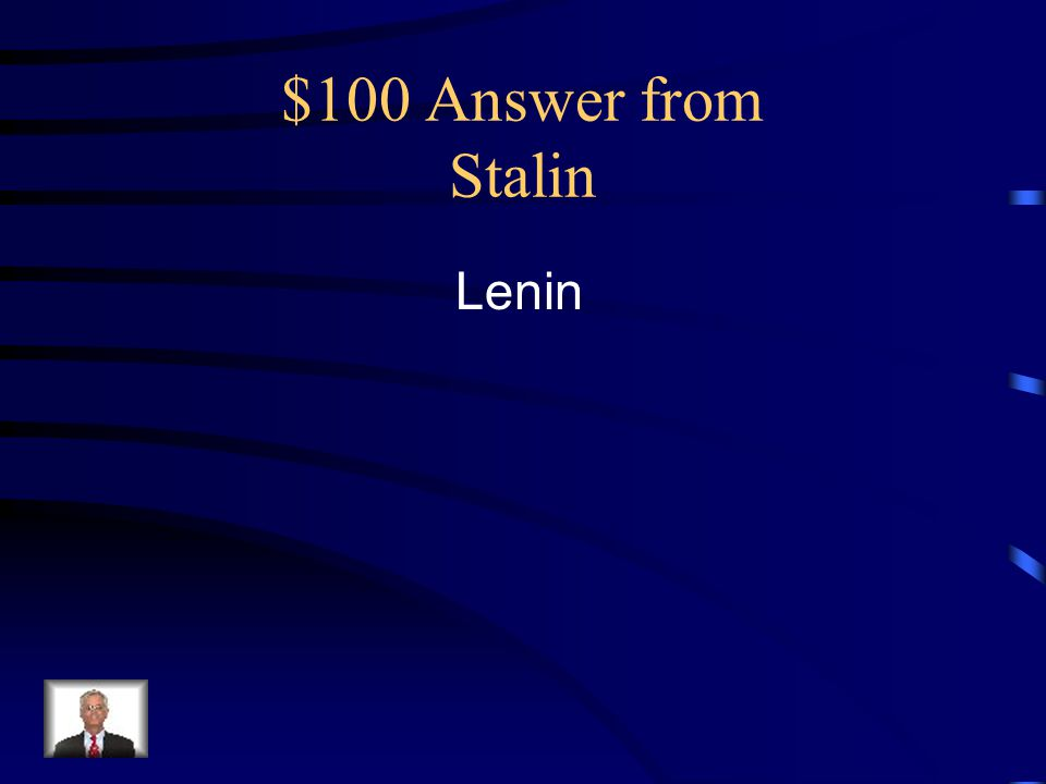 $100 Answer from Stalin Lenin