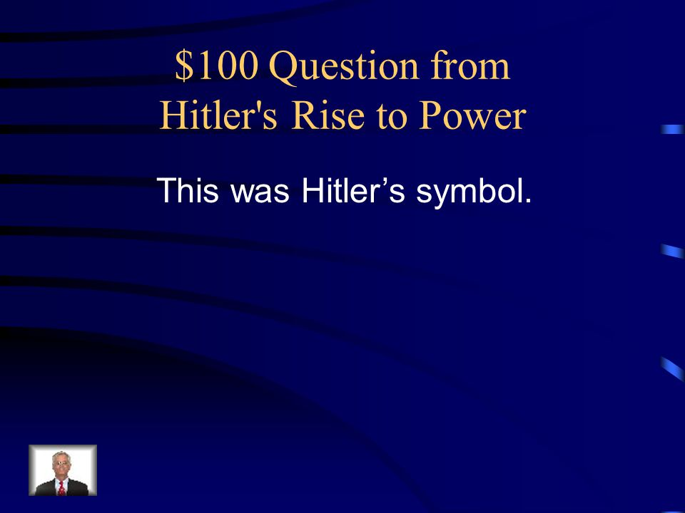 $100 Question from Hitler s Rise to Power