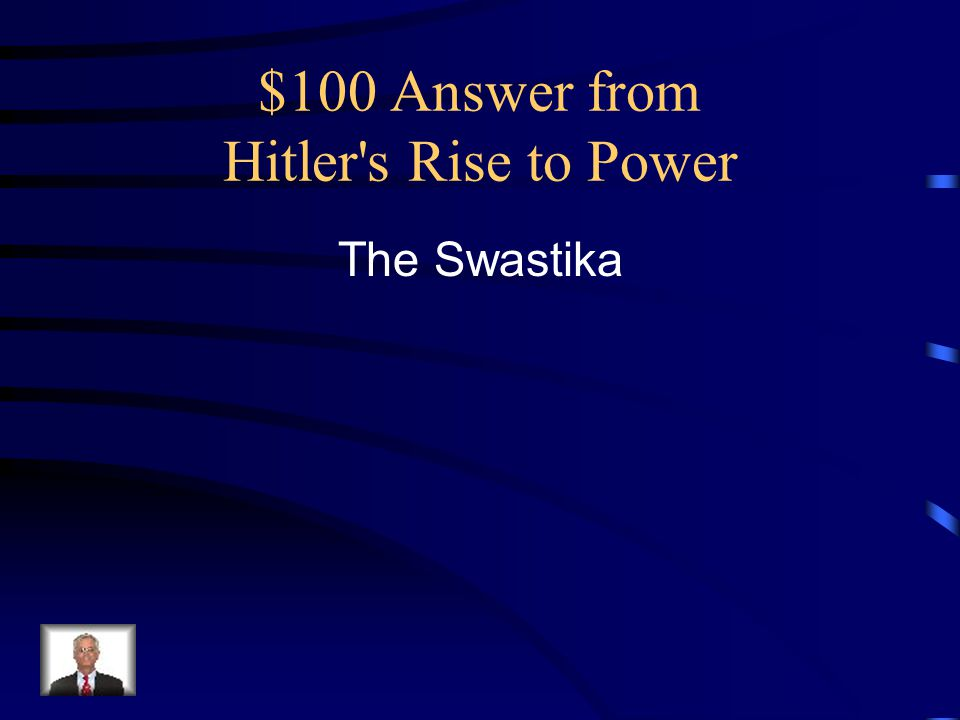 $100 Answer from Hitler s Rise to Power