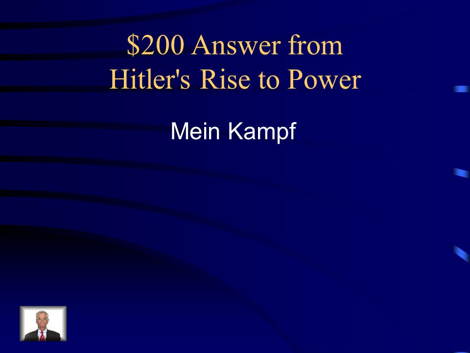 $200 Answer from Hitler s Rise to Power