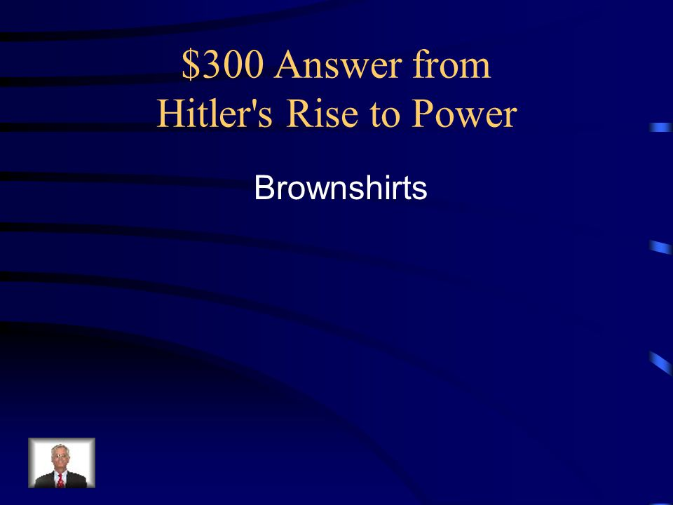 $300 Answer from Hitler s Rise to Power