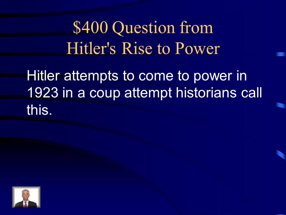 $400 Question from Hitler s Rise to Power