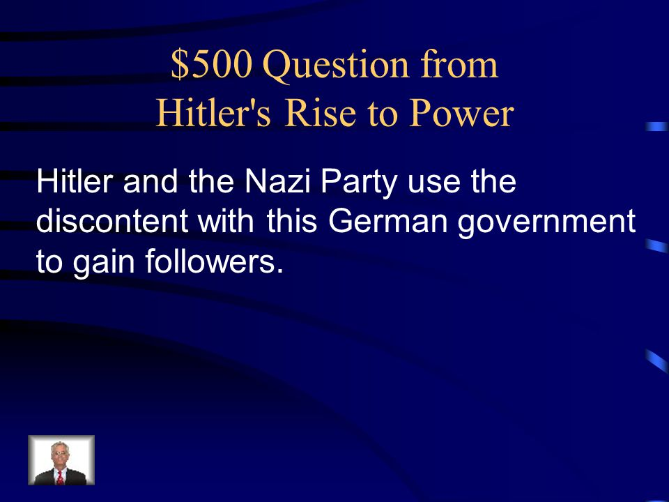 $500 Question from Hitler s Rise to Power