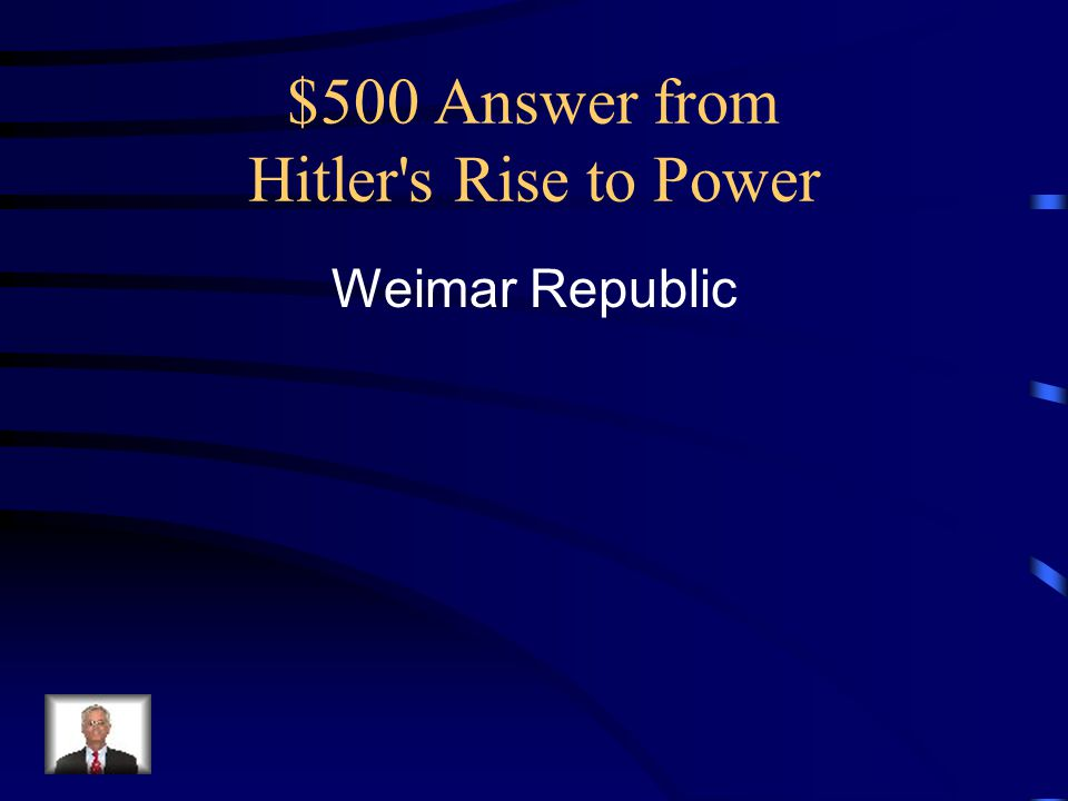 $500 Answer from Hitler s Rise to Power