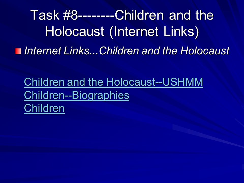 Task #8--------Children and the Holocaust (Internet Links)