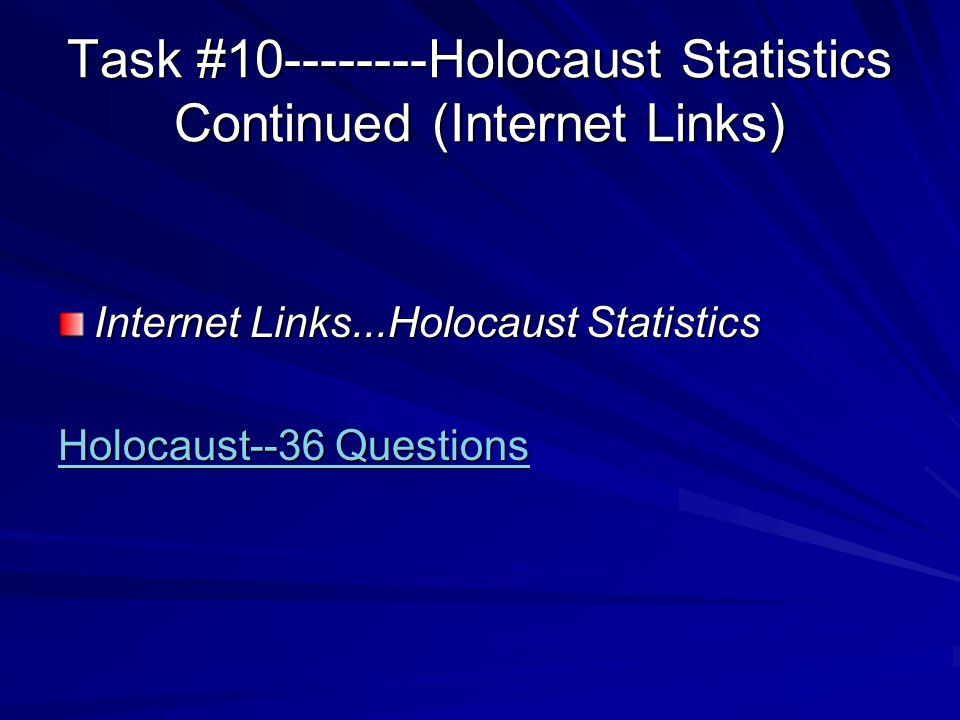 Task #10--------Holocaust Statistics Continued (Internet Links)