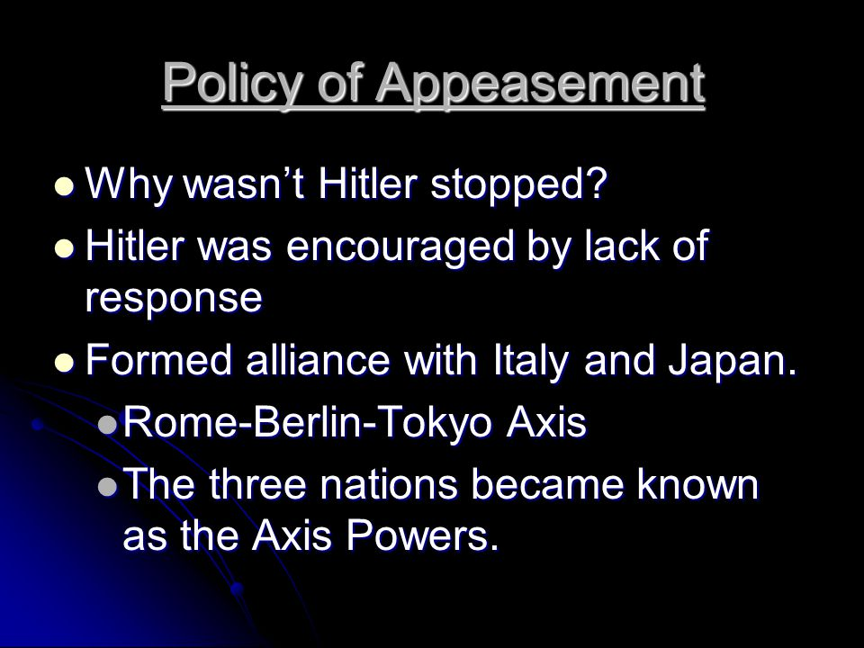 Policy of Appeasement Why wasn't Hitler stopped