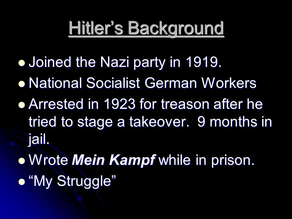 Hitler's Background Joined the Nazi party in 1919.