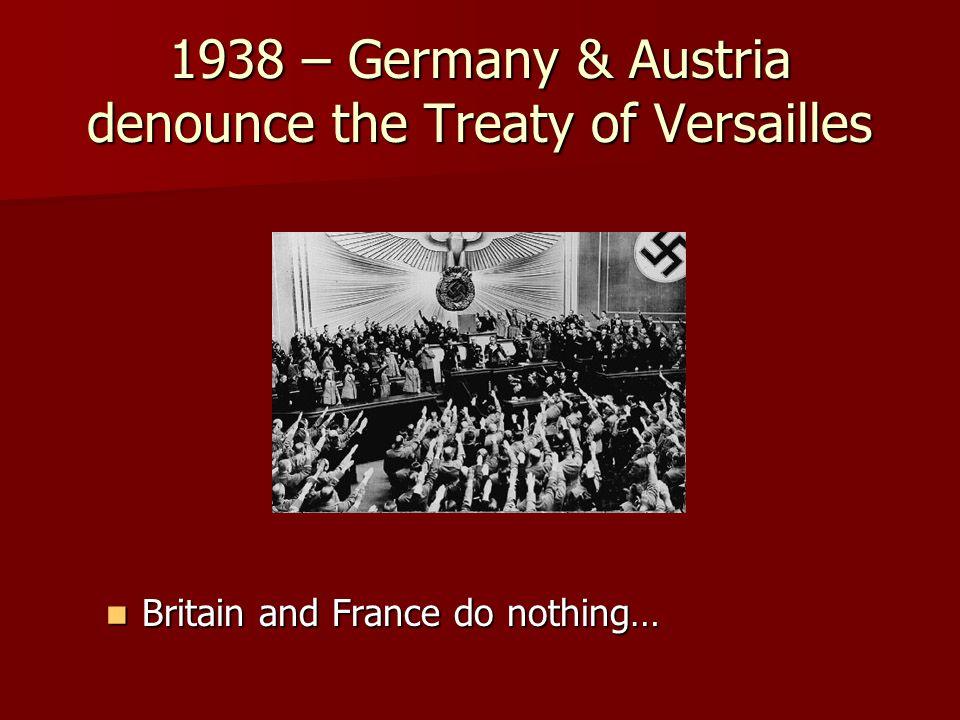 1938 – Germany & Austria denounce the Treaty of Versailles