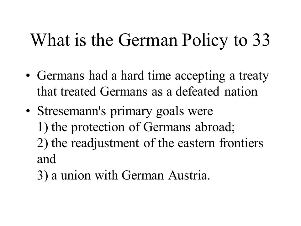 What is the German Policy to 33