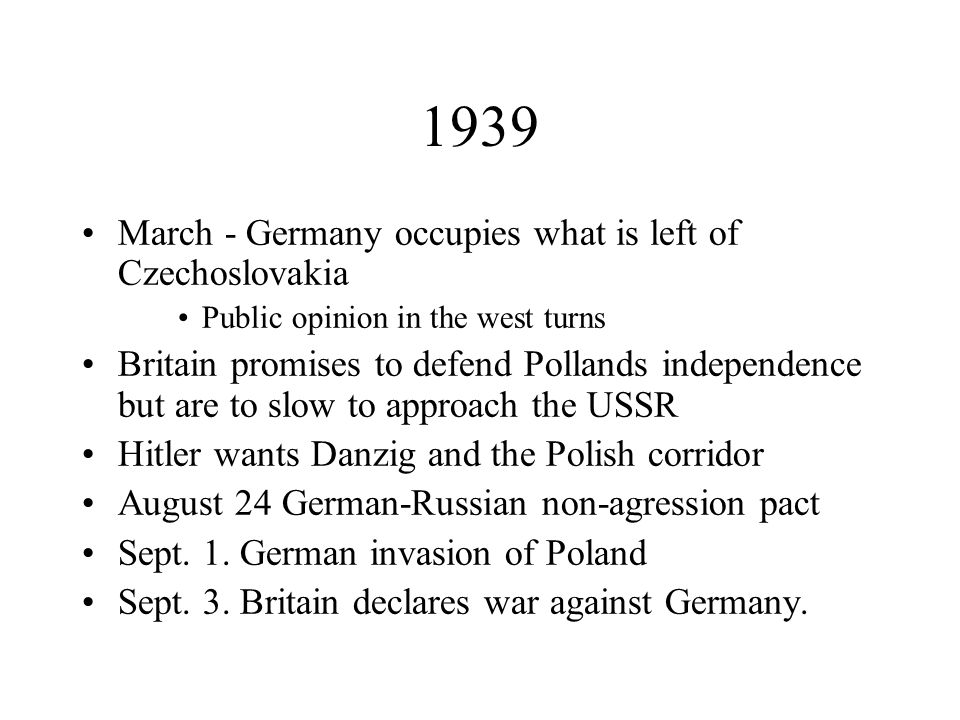 1939 March - Germany occupies what is left of Czechoslovakia