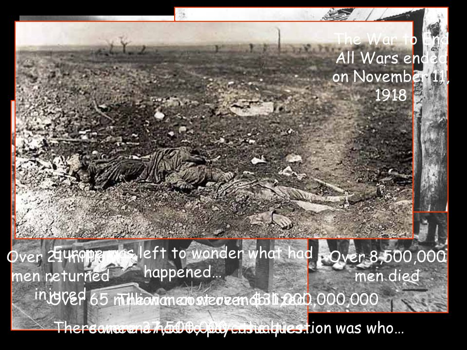 The War to End All Wars ended on November 11, 1918