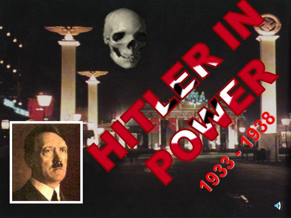 HITLER IN POWER 1933 - 1938