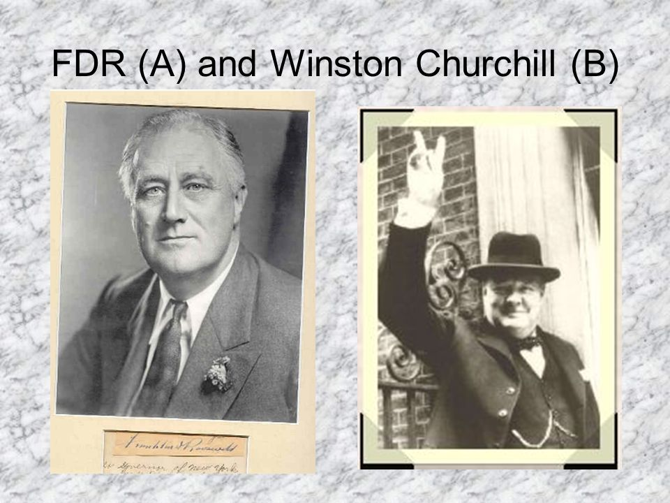 FDR (A) and Winston Churchill (B)