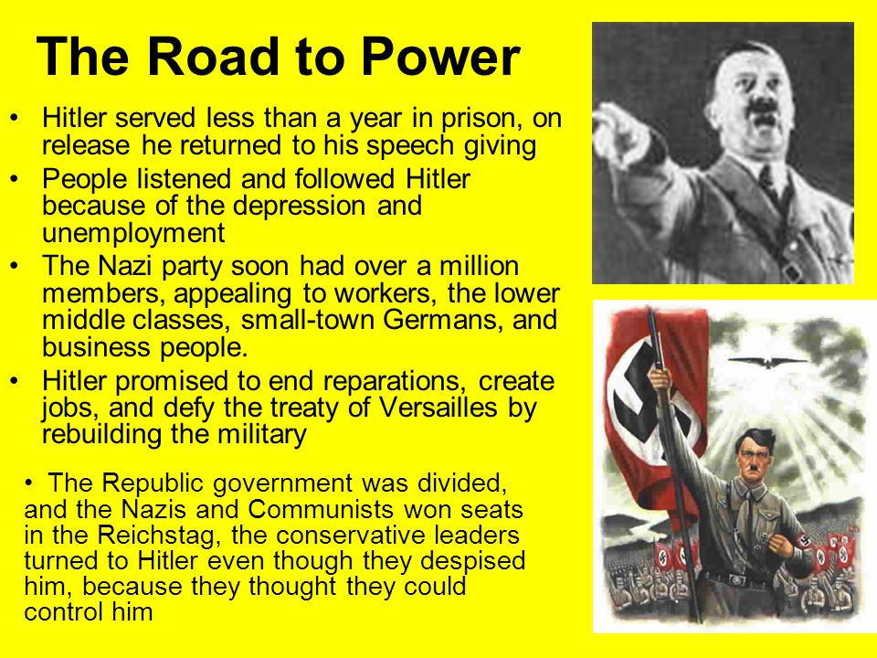 The Road to Power Hitler served less than a year in prison, on release he returned to his speech giving.