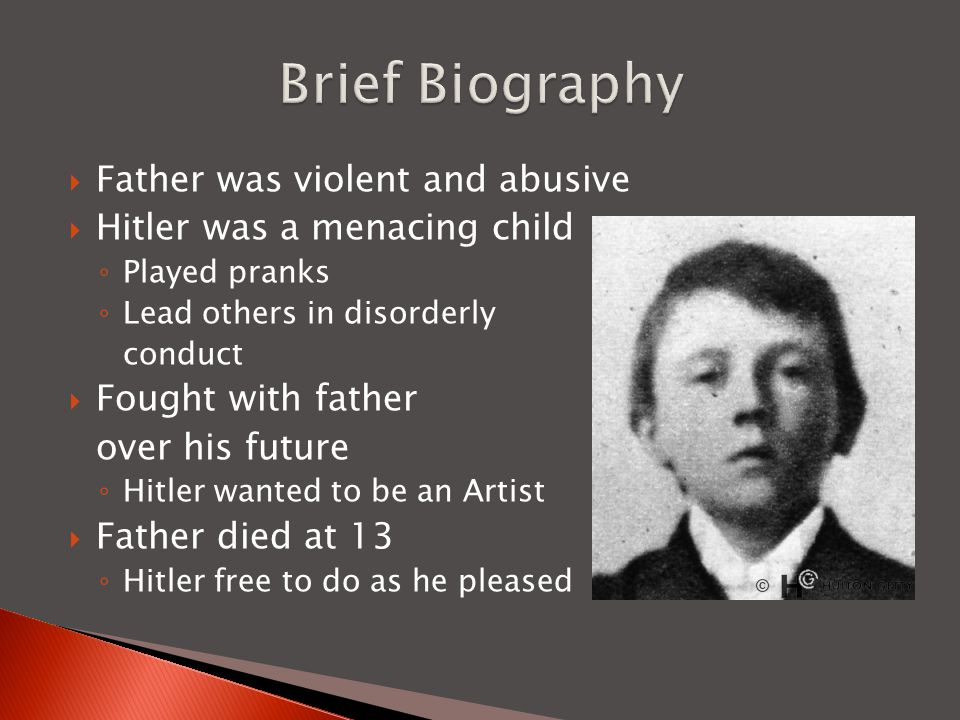 Brief Biography Father was violent and abusive
