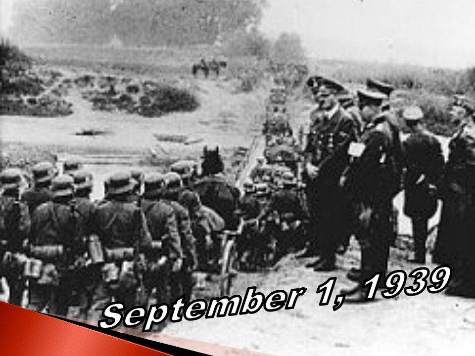 April 3, 1939 – Hitler gives Poland a September 1 deadline – He was playing military Chicken – Hoping the Poles would give way.