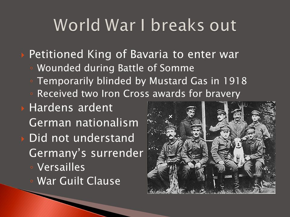World War I breaks out Petitioned King of Bavaria to enter war
