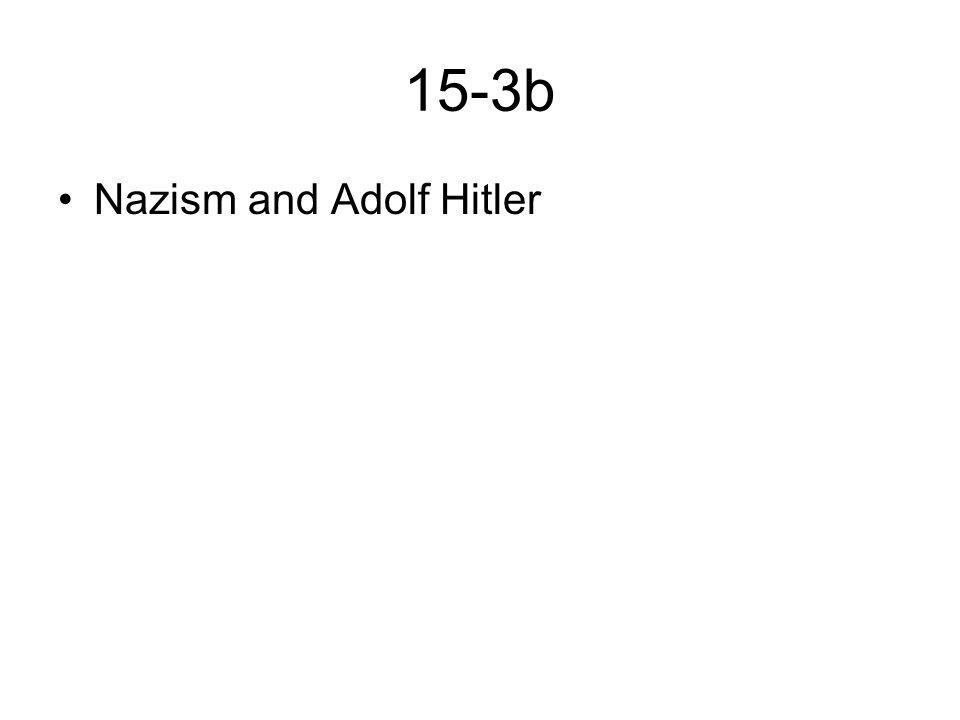 15-3b Nazism and Adolf Hitler