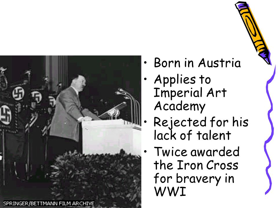 Born in Austria Applies to Imperial Art Academy. Rejected for his lack of talent.
