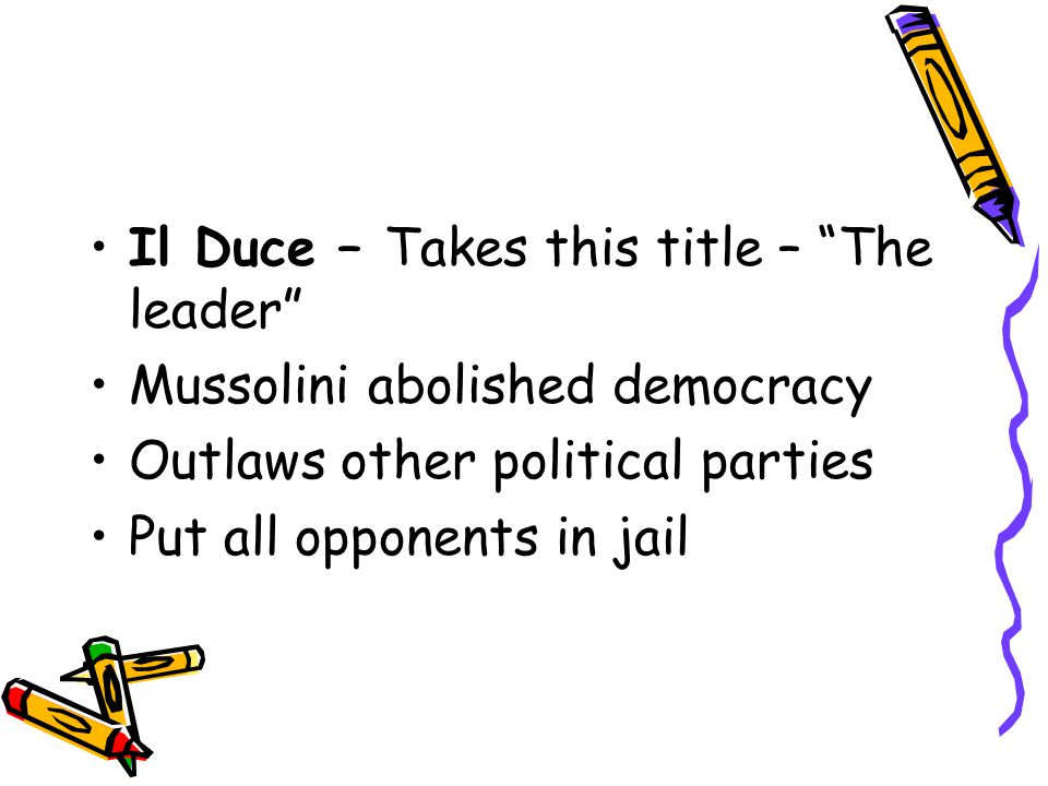 Il Duce – Takes this title – The leader