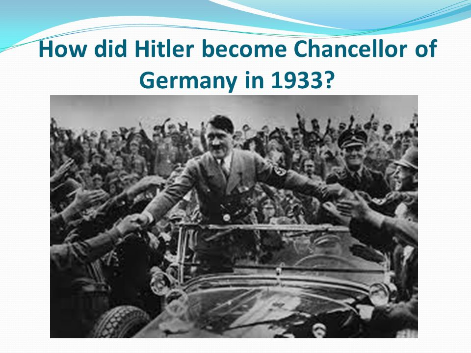 How did Hitler become Chancellor of Germany in 1933