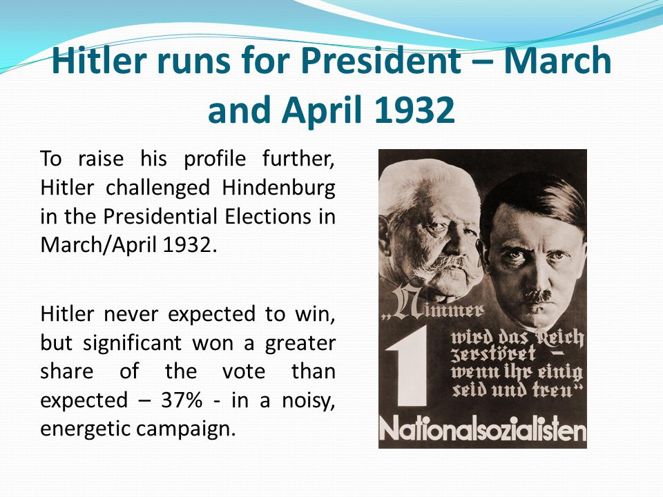 Hitler runs for President – March and April 1932