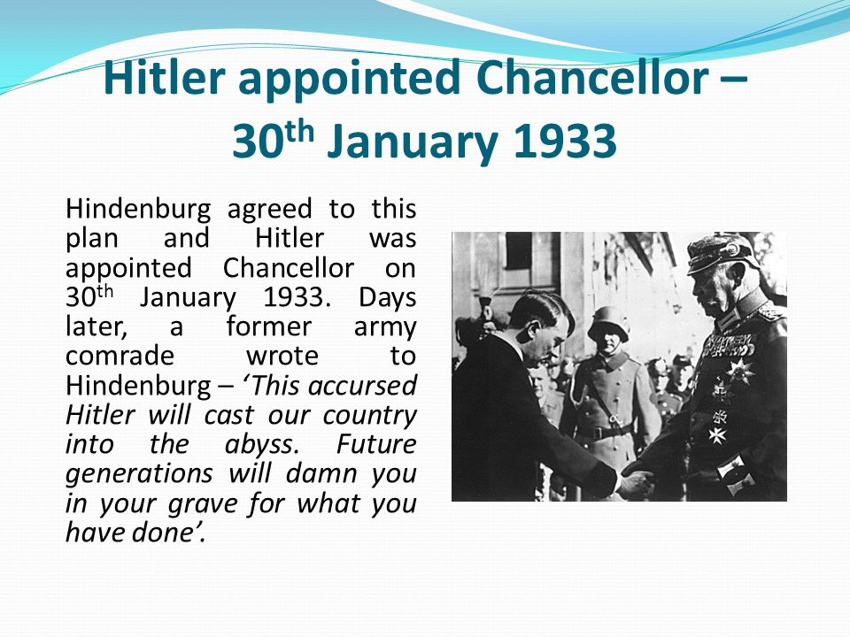 a discussion on hitler being appointed chancellor Jon, thanks as always for responding i would make a couple points in response first, it's important to note that the weimar republic had in many ways ceased to be a democracy by the time.