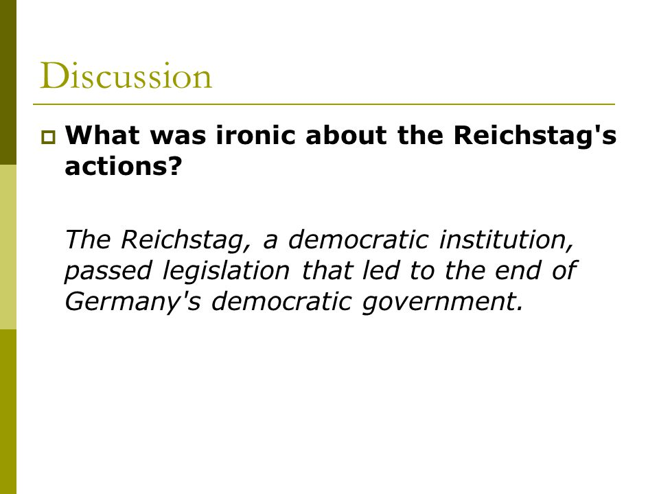 Discussion What was ironic about the Reichstag s actions