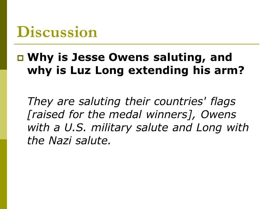 Discussion Why is Jesse Owens saluting, and why is Luz Long extending his arm