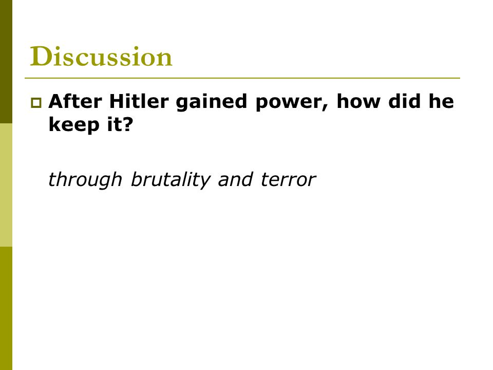 Discussion After Hitler gained power, how did he keep it